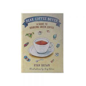 Dear Coffee Buyer by Ryan Brown