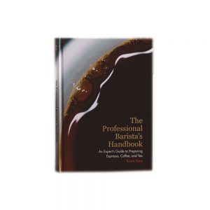 The Professional Barista Handbook by Scott Rao